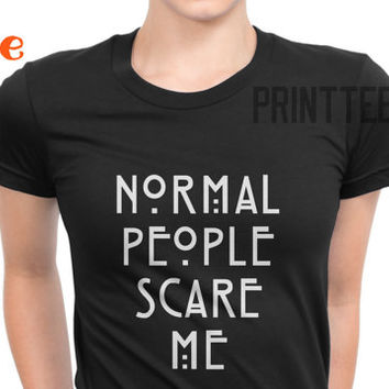 Normal People scare Me T-shirt, Normal People scare Me Tshirts, T-Shirts Tumblr, Pinterest, Etsy