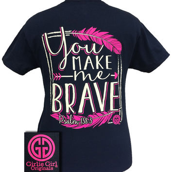 Girlie Girl Originals Faith You Make Me Brave Psalm 138:3 Feathers Bright T Shirt