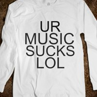Ur Music Sucks LOL