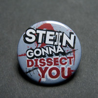 Dr Stein Soul Eater button - gonna dissect you anime badge - NEW DESIGN