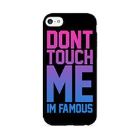 Don't Touch Me, I'm Famous - iPhone 6 Black Case (C) Andre Gift Shop