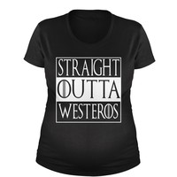Straight Outta Westeros  Maternity Pregnancy Scoop Neck T-Shirt
