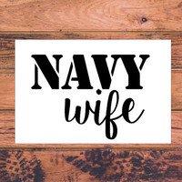 Navy Wife | Military Wife | Navy Support  | Wife Decal | Wife Sticker | Love Sticker | Love Decal  | Car Decal | Car Stickers | Bumper | 040