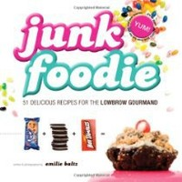 Cool Stuff - Junk Foodie: 51 Delicious Recipes for the Lowbrow Gourmand