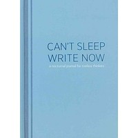 Can't Sleep, Write Now: A Nocturnal Journal for Tireless Thinkers