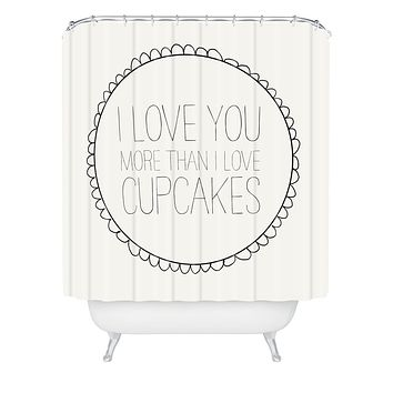 Allyson Johnson I Love You More Than Cupcakes Shower Curtain
