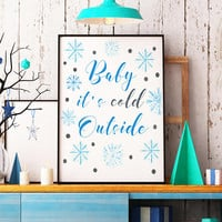 Baby it's cold outside sign - Winter home decor - Winter wall decor - Snowflake print - Holiday home decor - Christmas printable