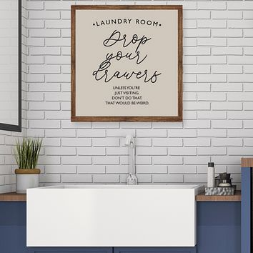Drop Your Drawers Laundry Room Wall Sign, 9 Sizes