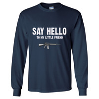 Say Hello To My Little Friend Scarface - Long Sleeve T-Shirt
