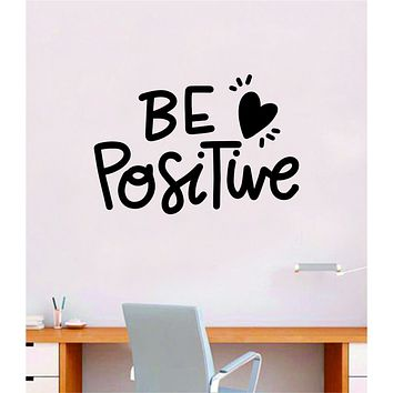 Be Positive Wall Decal Home Decor Bedroom Vinyl Sticker Quote Baby Teen Nursery Girl School Vibes Happy Inspirational Heart