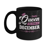 This Queen Was Born In December Mug