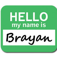 Brayan Hello My Name Is Mouse Pad