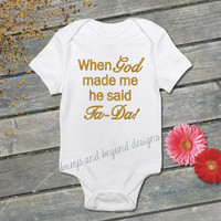 When God Made Me He Said Ta-Da Infant Bodysuit Toddler Shirt Baby Girl Clothes Baby Shower Gift Baby Clothes Baby Girl Gold Glitter 029