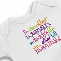 Onesuit The Other Woman in Daddy's Life Bodysuit  for the Baby Embroidered