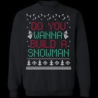 Do You Wanna Build A Snowman Ugly Christmas Sweater