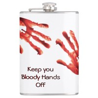 Funny Keep Your Bloody Hands Off Hip Flask