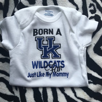 Born A KENTUCKY WILDCATS Fan Just Like My Daddy, Mommy, Grandpa, you choose. Great Baby Shower Gift, this design is great for boy or girl.