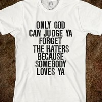 ONLY GOD CAN JUDGE YA