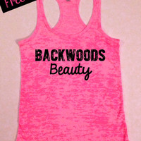Backwoods Beauty. Southern Girl Tank Top. Burnout Tank Top. Southern Country. Fitness Tank. Free Shipping.