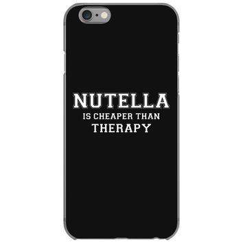 Nutella Is Cheaper Than Therapy iPhone 6/6s Case