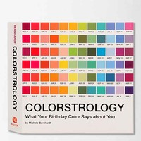 Colorstrology: What Your Birthday Color Says About You By Michele Bernhardt
