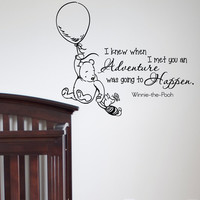 Wall Decals Quotes - Winnie the Pooh I Knew When I Met You An Adventure Was Going To Happen- Wall Decals Nursery Q014