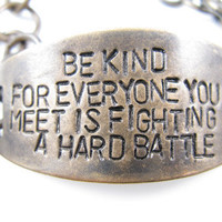 Be Kind for Everyone you Meet is Fighting a Hard by CobwebCorner