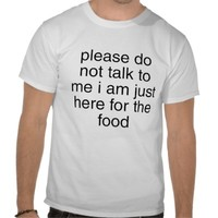 here for the food t-shirt from Zazzle.com