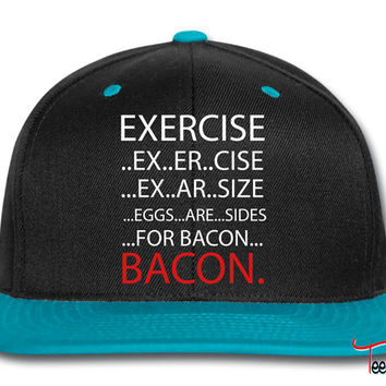 Exercise or Bacon Snapback