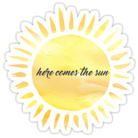 'Here Comes The Sun ' Sticker by hannahmackler77