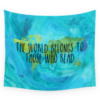 Society6 The World Belongs To Those Who Read Wate Wall Tapestry