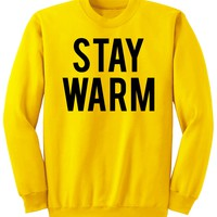 STAY WARM - Sweatshirt