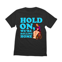 Drake Shirt | Hold On, We're Rolling Home | Funny Wheelchair Jimmy Degrassi Tshirt