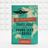 Travel Guide for the Young, Sexy and Broke Book - Urban Outfitters