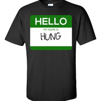 Hello My Name Is HUNG v1-Unisex Tshirt