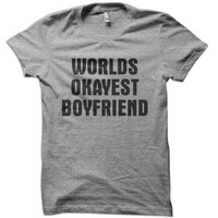 Worlds Okayest Boyfriend T-Shirt - funny girlfriend t-shirt couple hoodie ladies dork tank tee tshirt