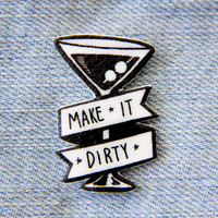 """Bachelorette Party Pin - Funny """"Make it Dirty"""" Martini Glass Button for Women - Alcohol and Drinking Gifts - Black and White Lapel Pin"""