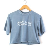 What Would Rihanna Do Oversized Graphic Cropped Unisex Tee