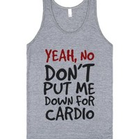 Yeah No (Don't Put Me Down For Cardio)-Unisex Athletic Grey Tank
