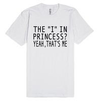 The I In Princess? Yeah That's Me